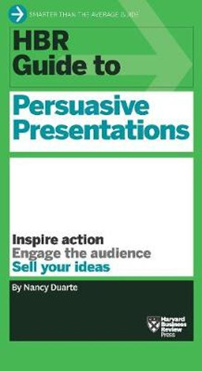 HBR Guide to Persuasive Presentations (HBR Guide Series) - Nancy Duarte
