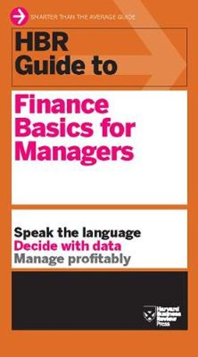 HBR Guide to Finance Basics for Managers (HBR Guide Series) - Harvard Business Review