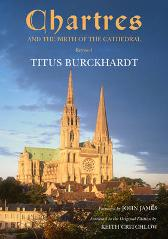 Chartres and the Birth of the Cathedral - Titus Burckhardt John W. James