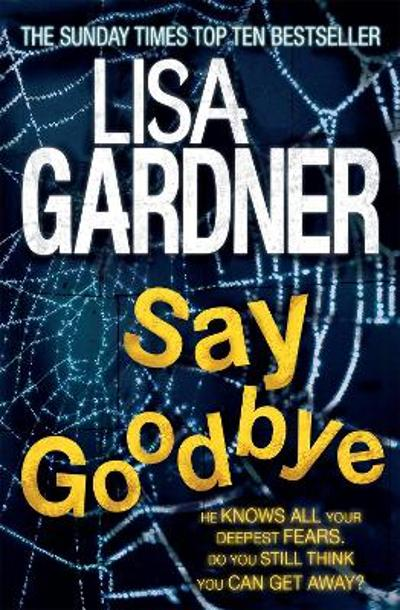 Say Goodbye (FBI Profiler 6) - Lisa Gardner