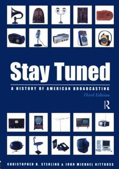 Stay Tuned - Christopher H. Sterling