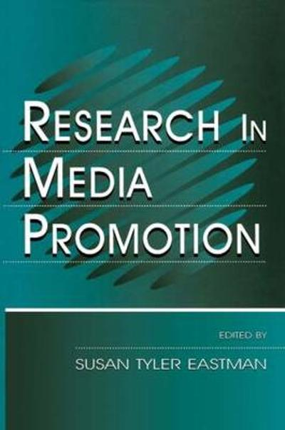 Research in Media Promotion - Susan Tyler Eastman