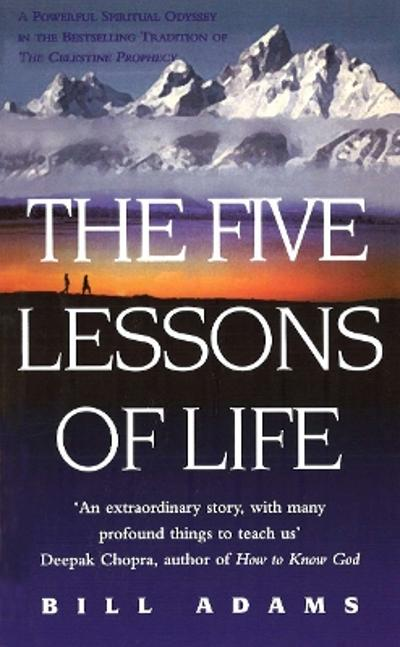 The Five Lessons Of Life - Bill Adams