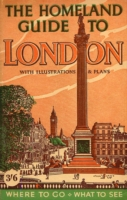 Homeland Guide to London - W. G. Morris