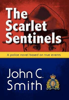 The Scarlet Sentinels - John C. Smith