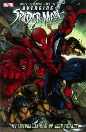 Avenging Spider-man: My Friends Can Beat Up Your Friends - Zeb Wells Greg Land Joe Madureira