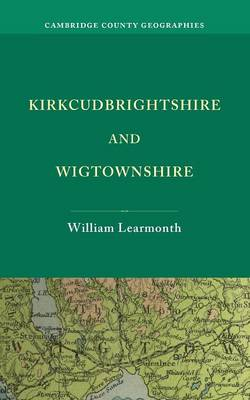 Kirkcudbrightshire and Wigtownshire - Learmonth, William