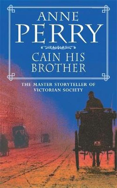 Cain His Brother (William Monk Mystery, Book 6) - Anne Perry