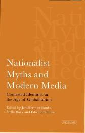 Nationalist Myths and Modern Media - Jan Herman Brinks Edward Timms Stella Rock