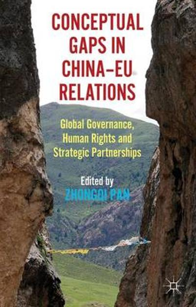 Conceptual Gaps in China-EU Relations - Zhongqi Pan