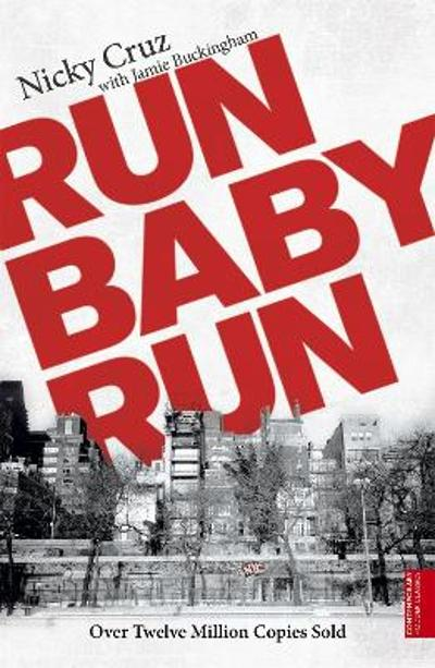 Run Baby Run - Nicky Cruz