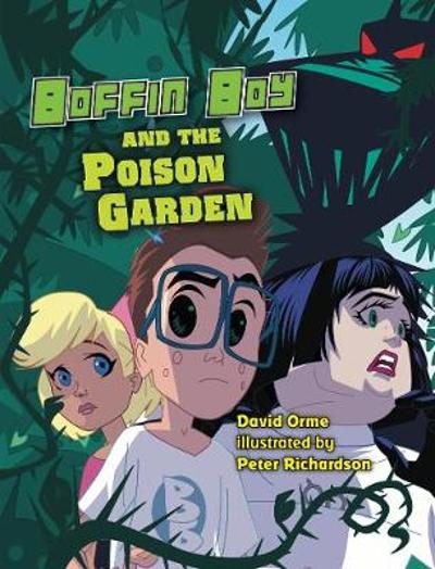 Boffin Boy and The Poison Garden - David Orme