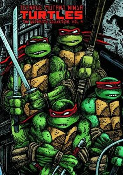 Teenage Mutant Ninja Turtles The Ultimate Collection Volume 4 - Kevin Eastman