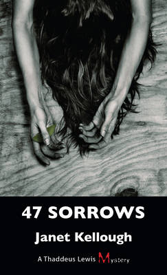 47 Sorrows - Janet Kellough