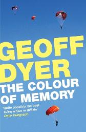 The Colour of Memory - Geoff Dyer