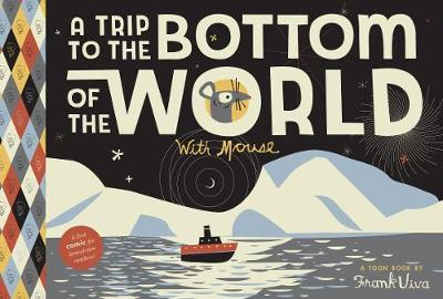 A Trip To The Bottom Of The World With Mouse - Frank Viva