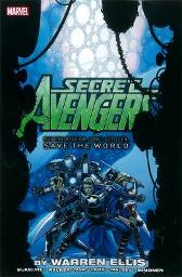 Secret Avengers: Run The Mission, Don't Get Seen, Save The World - Warren Ellis Alex Maleev Stuart Immonen
