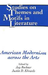 American Modernism Across the Arts - Jay Bochner Justin D. Edwards