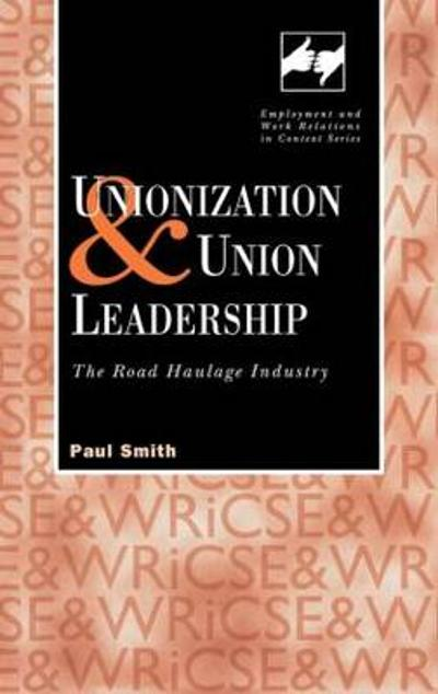 Unionization and Union Leadership - Paul Smith