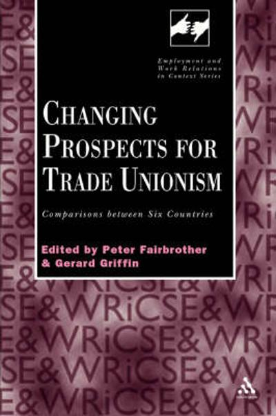 Changing Prospects for Trade Unionism - Peter Fairbrother
