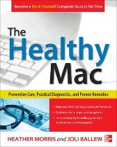 The Healthy Mac: Preventive Care, Practical Diagnostics, and Proven Remedies - Heather Morris Joli Ballew