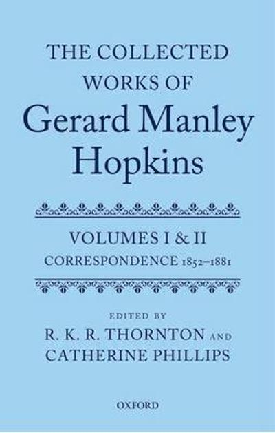 The Collected Works of Gerard Manley Hopkins - R. K. R. Thornton