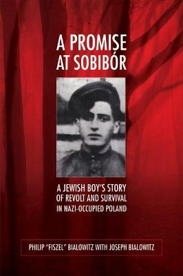 A Promise at Sobibor - Philip Bialowitz
