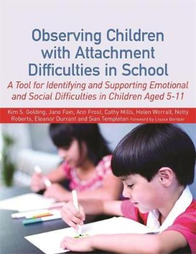 Observing Children with Attachment Difficulties in School - Helen Worrall