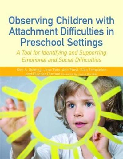 Observing Children with Attachment Difficulties in Preschool Settings - Ann Frost