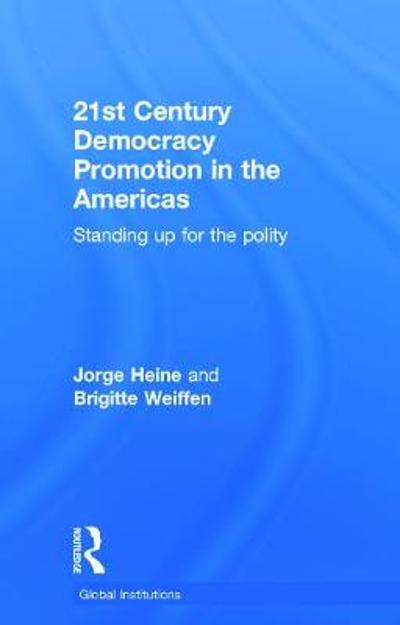 21st Century Democracy Promotion in the Americas - Jorge Heine