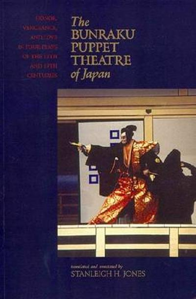 The Bunraku Puppet Theatre of Japan - Stanleigh H. Jones