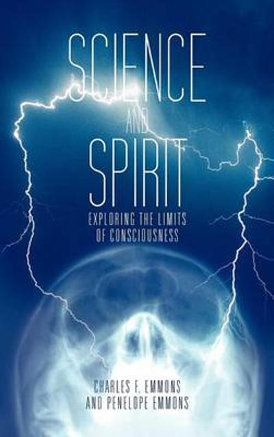 Science and Spirit - Charles F Emmons