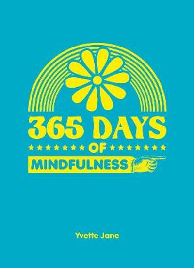 365 Days of Mindfulness - Yvette Jane
