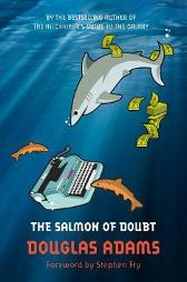 The Salmon of Doubt - Douglas Adams Stephen Fry