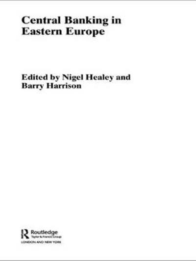 Central Banking in Eastern Europe - Barry Harrison