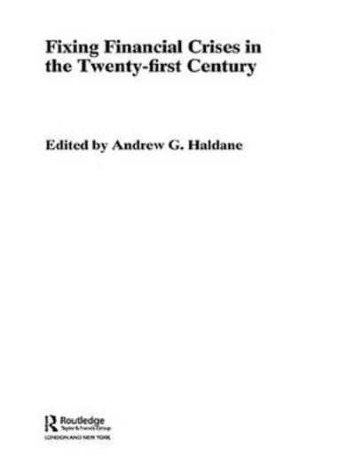 Fixing Financial Crises in the 21st Century - Andrew Haldane