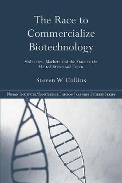 The Race to Commercialize Biotechnology - Steven Collins