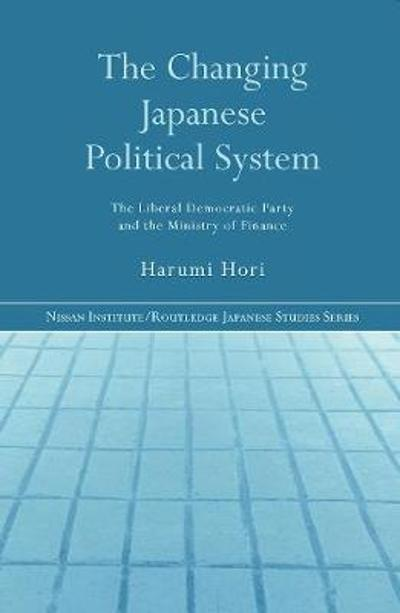 The Changing Japanese Political System - Harumi Hori