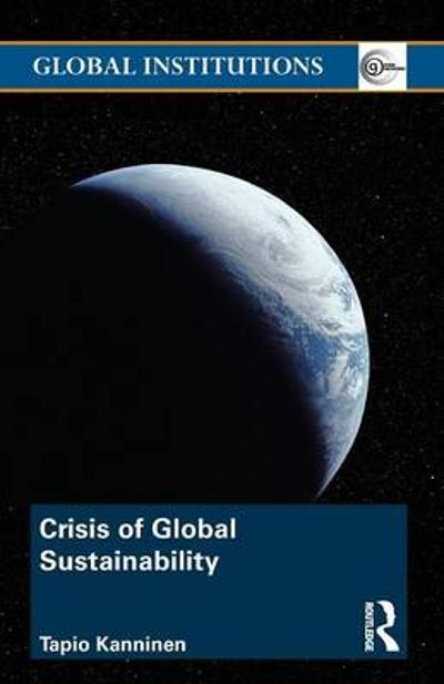 Crisis of Global Sustainability - Tapio Kanninen