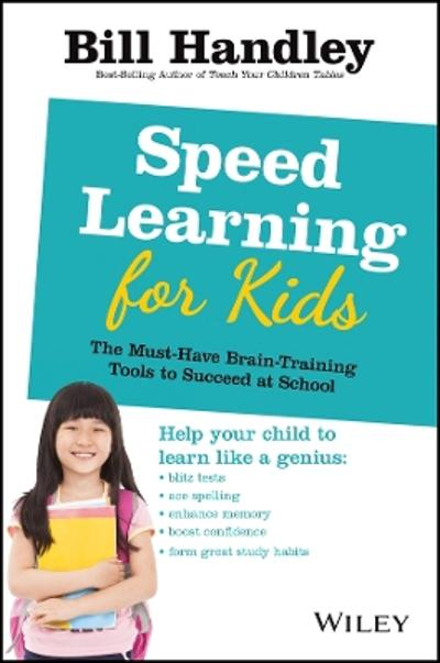 Speed Learning for Kids - Bill Handley