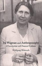 Ita Wegman and Anthroposophy - Wolfgang Weirauch Matthew Barton