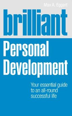 Brilliant Personal Development - Max A. Eggert