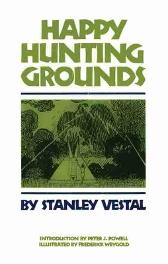 Happy Hunting Grounds - Stanley Vestal