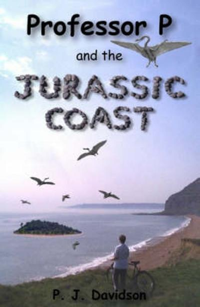 Professor P and the Jurassic Coast - Peter James Davidson