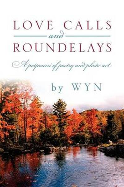 Love Calls and Roundelays - Wyn