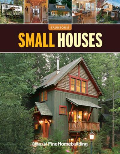 "Small Houses - ""Fine Homebuilding"""