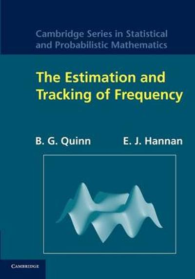 The Estimation and Tracking of Frequency - B. G. Quinn