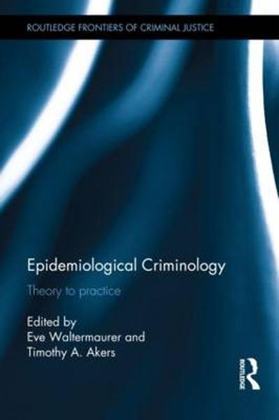 Epidemiological Criminology - Eve Waltermaurer