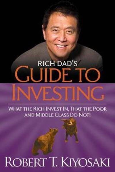 Rich Dad's Guide to Investing - Robert T. Kiyosaki