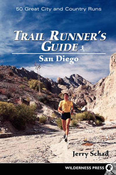 Trail Runners Guide: San Diego - Jerry Schad